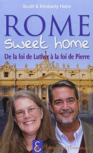 Rome sweet home, de la foi de Luther à la foi de Pierre par Scott & Kimberly Hahn