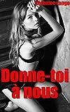 Donne-toi à nous: Nouvelle érotique en français, soumission S.M, BDSM, domination sexuelle, érotisme adulte, chantage sexuel
