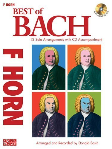 Best of Bach for French Horn: 12 Solo Arrangements with CD Accompaniment (2009-12-01)