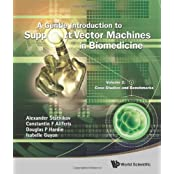 Gentle Introduction to Support Vector Machines in Biomedicine, a - Volume 2: Case Studies and Benchmarks