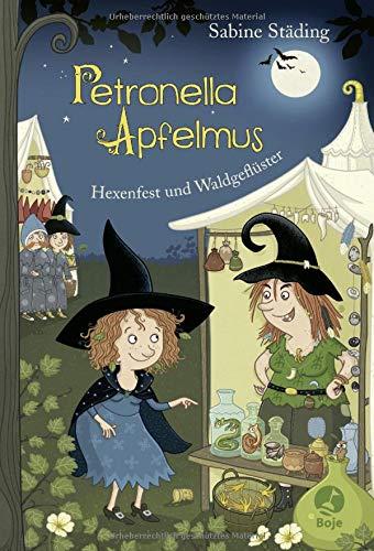 Petronella Apfelmus - Hexenfest und Waldgeflüster Bd. 7