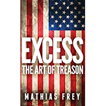 EXCESS - The Art of Treason (English Edition)