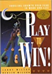 Play To Win: Choosing Growth Over Fea...