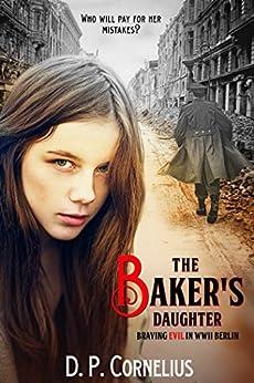 Como Descargar U Torrent The Baker's Daughter - Braving Evil In WW II Berlin PDF Online