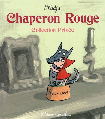 Chaperon Rouge : Collection privée