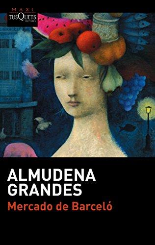 Mercado de Barceló (serie Almudena Grandes) por Almudena Grandes
