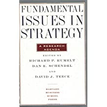 Fundamental Issues in Strategy: A Research Agenda