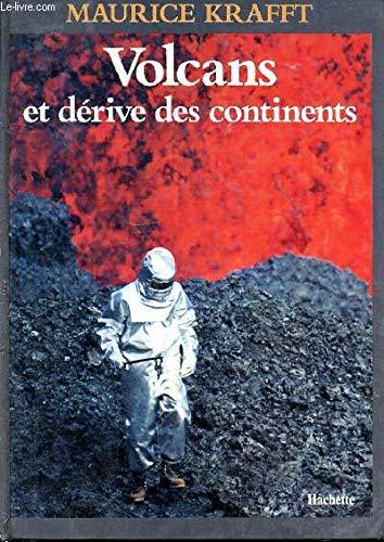 Volcans et dérive des continents par Maurice Krafft