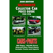 Ultimate Collector Car Price Guide 1900-1990: 2000 Edition