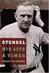 Stengel: His Life and Times by Robert W. Creamer (1996-03-01)