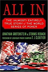 [ [ [ All in: The (Almost) Entirely True Story of the World Series of Poker[ ALL IN: THE (ALMOST) ENTIRELY TRUE STORY OF THE WORLD SERIES OF POKER ] By Grotenstein, Jonathan ( Author )Sep-19-2006 Paperback