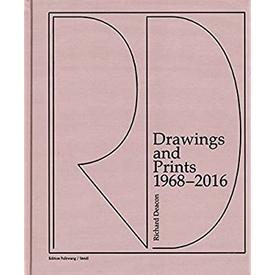 Richard Deacon Drawings and Prints 1968-2016 /Anglais/Allemand