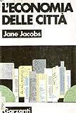 L'economia delle città Jane Jacobs Garzanti 1971