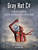 Gray Hat C#: A Hacker's Guide to Creating and Automating Security Tools - Brandon Perry