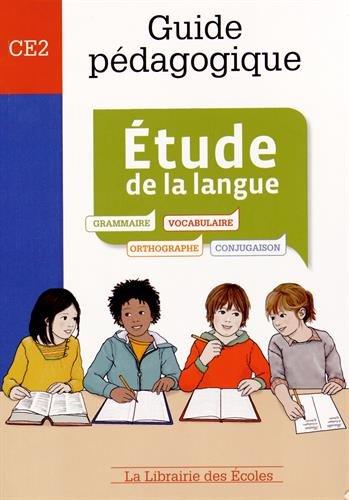 Etude de la langue CE2 : Guide pédagogique