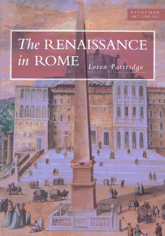 The Renaissance in Rome, 1400-1600 (Everyman Art Library) by Loren Partridge (16-Sep-1996) Paperback
