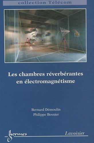 Chambres réverbérantes en électromagnétisme