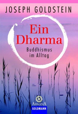Ein Dharma: Buddhismus im Alltag