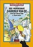 Der wunderbare Zauberer von Oz: Nach dem Roman von L. Frank Baum (Gulliver)