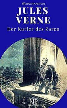 Michael Strogoff - Der Kurier des Zaren: Vollständige Überarbeitung der Erstübersetzung, kommentiert und illustriert (Jules Verne bei Null Papier 2)