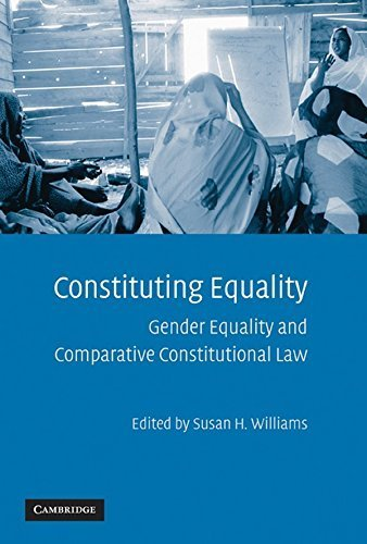 Constituting Equality: Gender Equality and Comparative Constitutional Law (2009-07-31)