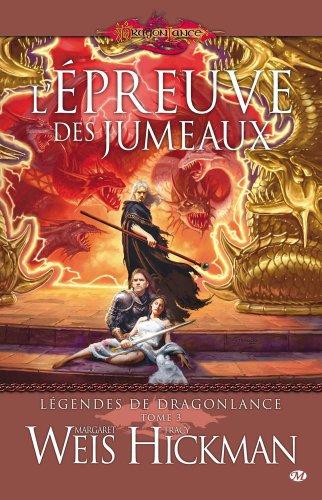 Légendes de Dragonlance, Tome 3: L'Épreuve des jumeaux par Margaret Weis, Tracy Hickman