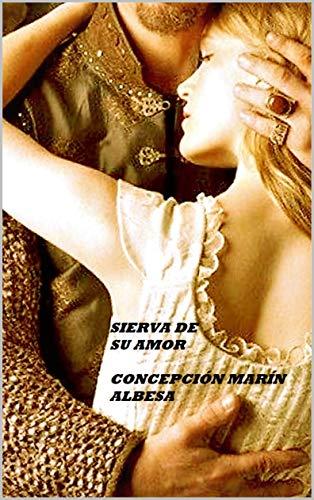 SIERVA DE SU AMOR (Spanish Edition)