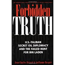 Forbidden Truth: U.S.-Taliban Secret Oil Diplomacy, Saudi Arabia and the Failed Search for bin Laden by Wayne Madsen (2002-07-31)