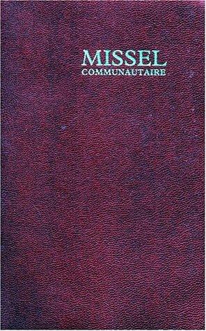MISSEL COMMUNAUTAIRE. Sans les chants par André Rebré
