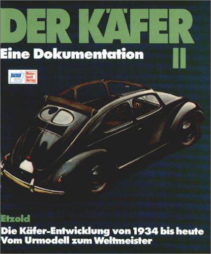 Der Käfer II: Die geschichtliche Entwicklung - Vom Ur-Modell zum Weltmeister