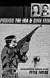 The Provos: The IRA and Sinn Fein