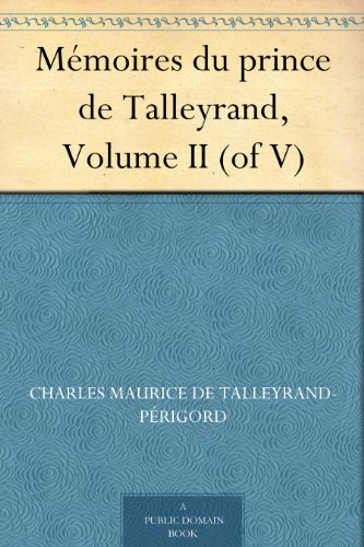 Mmoires du prince de Talleyrand, Volume II (of V)