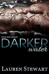 Darker Water (Once and Forever) (Volume 1) by Lauren Stewart (2014-10-03)