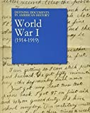 World War I (1914-1919) (Defining Documents in American History) (2014-07-31)