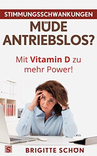 Mango Vitamine (Stimmungsschwankungen, Müde, Antriebslos? Mit Vitamin D zu mehr Power: Auch bei Depression, Burnout, Wechseljahre, Verstimmung, Antriebslosigkeit, Schwangerschaft)