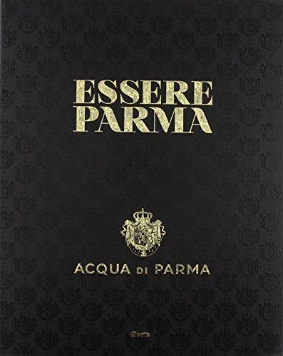 Essere Parma. Ediz. inglese