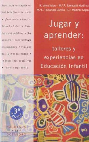 Jugar y aprender: Talleres y experiencias en educación infantil (Recursos) por Rosa Vélez Valero