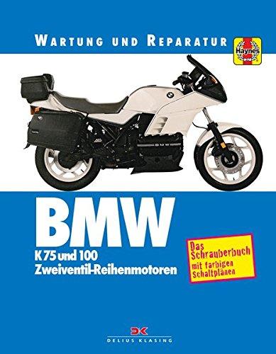 Wartung Auto-reparatur Und (BMW K 75 und 100: Wartung und Reparatur. Print on Demand)