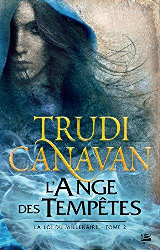 L'Ange des Tempêtes: La Loi du millénaire, T2 (French Edition)