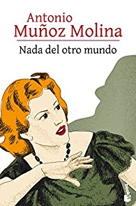 Nada del otro mundo par Antonio Muñoz Molina