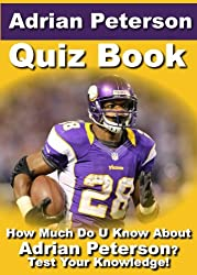 Adrian Peterson Quiz Book - 50 Fun & Fact Filled Questions About One Of Greatest RB In The NFL Adrian Peterson (English Edition)
