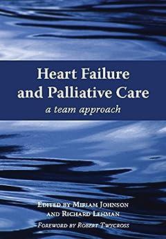 Heart Failure And Palliative Care: A Team Approach por Richard Lehman epub