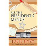 All the President's Menus (White House Chef Mysteries) by Julie A Hyzy (2015-10-21)
