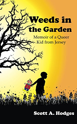 Weeds in the Garden - Memoir of a Queer Kid from Jersey (English Edition)