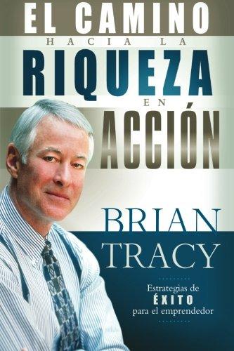 El Camino Hacia la Riqueza en Accion = The Way to Wealth in Action