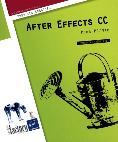 After Effects CC - Pour PC/Mac par Bruno QUINTIN