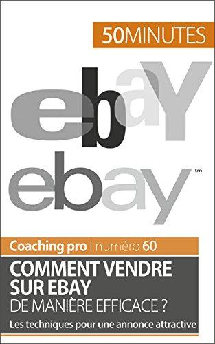 Comment vendre sur eBay de manière efficace ?: Les techniques pour ...