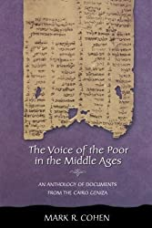 The Voice of the Poor in the Middle Ages: An Anthology of Documents from the Cairo Geniza (Jews, Christians, and Muslims from the Ancient to the Modern World) by Mark R. Cohen (2005-10-16)