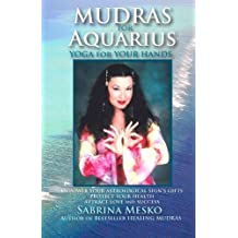 Mudras for Aquarius: Yoga for your Hands (Mudras for Astrological Signs) (Volume 11) by Sabrina Mesko (2013-11-28)
