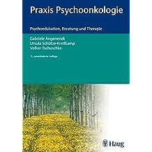 Praxis Psychoonkologie: Psychoedukation, Beratung und Therapie
